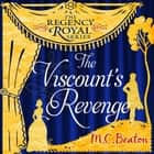The Viscount's Revenge - Regency Royal 12 audiobook by M.C. Beaton