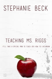 Teaching Ms. Riggs ebook by Stephanie Beck