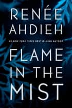 Flame in the Mist eBook by Renée Ahdieh