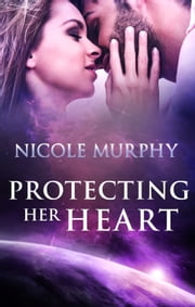 Protecting Her Heart ebook by Nicole Murphy