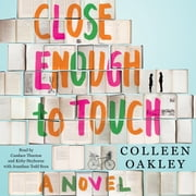 Close Enough to Touch audiobook by Colleen Oakley