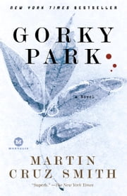 Gorky Park - A Novel ebook by Martin Cruz Smith