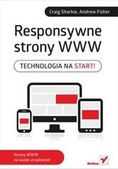 Responsywne strony WWW. Technologia na start! ebook by Craig Sharkie,Andrew Fisher
