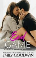 End Game - A Dawson Family Series, #2 ebook by Emily Goodwin