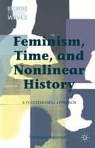 Feminism, Time, and Nonlinear History ebook by V. Browne