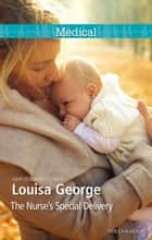 The Nurse's Special Delivery ebook by Louisa George