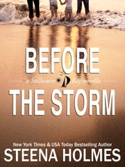 Before the Storm - : a Stillwater Bay novella ebook by Steena Holmes