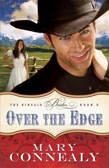 Over the Edge (The Kincaid Brides Book #3) ebook by Mary Connealy