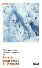 Laissé pour mort à l'Everest eBook by Beck Weathers, Stephen G. Michaud