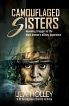 Camouflaged Sisters ebook by Lila Holley