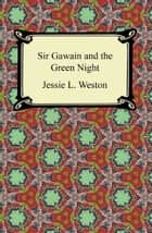 Sir Gawain and the Green Knight ebook by Jessie L. Weston