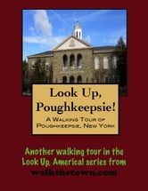 A Walking Tour of Poughkeepsie, New York ebook by Doug Gelbert