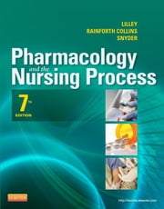 Pharmacology and the Nursing Process ebook by Linda Lane Lilley,Shelly Rainforth Collins,Julie S. Snyder