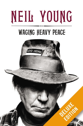 Waging Heavy Peace Deluxe ebook by Neil Young