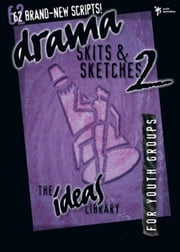 Drama, Skits, and Sketches 2 ebook by Youth Specialties