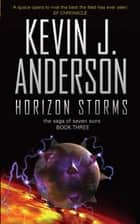 Horizon Storms - The Saga Of Seven Suns ebook by Kevin J. Anderson