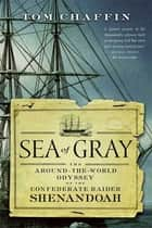 Sea of Gray ebook by Tom Chaffin