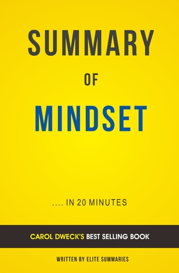 Summary of Mindset: by Carol Dweck | Includes Analysis ebook by Elite Summaries
