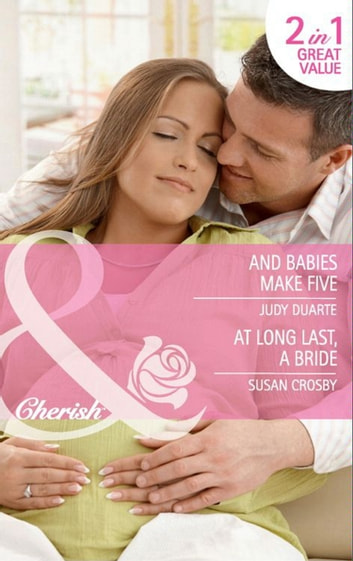 And Babies Make Five / At Long Last, a Bride: And Babies Make Five (The Baby Chase, Book 5) / At Long Last, a Bride (The McCoys of Chance City, Book 3) (Mills & Boon Cherish) ebook by Judy Duarte,Susan Crosby