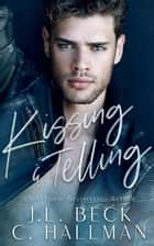 Kissing & Telling - Breaking the Rules, #1 ebook by C. Hallman, J.L. Beck