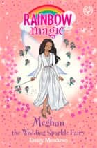Meghan the Wedding Sparkle Fairy 電子書籍 by Daisy Meadows, Georgie Ripper