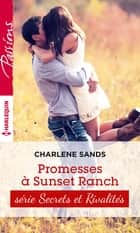 Promesses à Sunset Ranch - T3 - Sunset ranch ebook by Charlene Sands