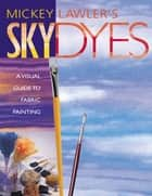 Skydyes ebook by Mickey Lawler