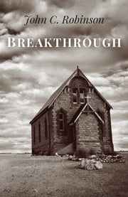 Breakthrough ebook by John C. Robinson