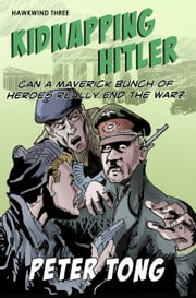Kidnapping Hitler ebook by Peter Tong