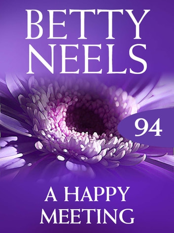 A Happy Meeting (Mills & Boon M&B) (Betty Neels Collection, Book 94) ebook by Betty Neels