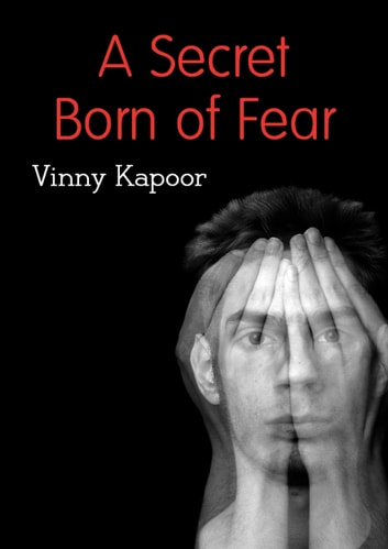 A Secret Born of Fear (A Short Story) ebook by Vinny Kapoor