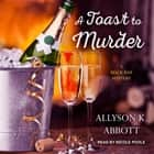 A Toast to Murder audiobook by Allyson K. Abbott