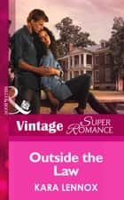 Outside the Law (Mills & Boon Vintage Superromance) (Project Justice, Book 4) ebook by Kara Lennox