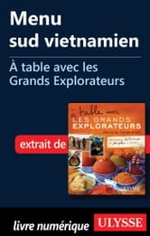 Menu sud vietnamien - À table avec les Grands Explorateurs ebook by Patrick Moreau