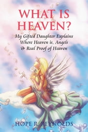 What is Heaven? ebook by Hope Reynolds,Aimee Reynolds
