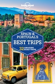 Lonely Planet Spain & Portugal's Best Trips ebook by Lonely Planet,Regis St Louis,Stuart Butler,Kerry Christiani,Anthony Ham,Isabella Noble,John Noble,Josephine Quintero,Brendan Sainsbury,Andy Symington