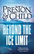 Beyond the Ice Limit ebook by Douglas Preston, Lincoln Child