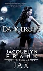 Dangerous ebook by Jacquelyn Frank