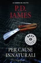 Per cause innaturali ebook by P.D. James, Anna Solinas