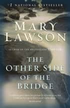 The Other Side of the Bridge ebook by Mary Lawson