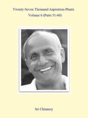 27,000 Aspiration-Plants - Volume 6 ebook by Sri Chinmoy