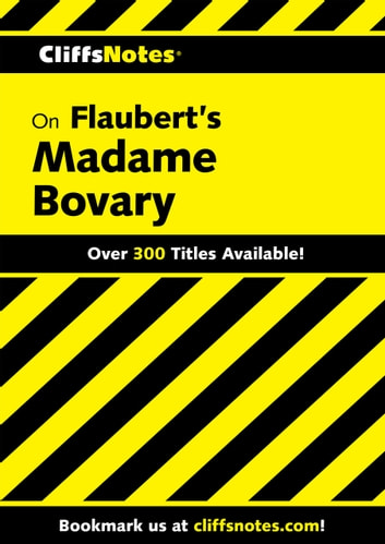 Cliffsnotes On Flauberts Madame Bovary Ebook By James L Roberts