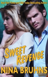 Sweet Revenge - a sexy full-length romantic suspense with a hot alpha hero ebook by Nina Bruhns