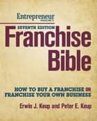 Franchise Bible ebook by Erwin Keup