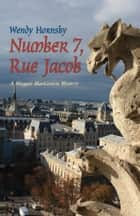 Number 7, Rue Jacob, A Maggie MacGowen Mystery - 9781564745996 ebook by Wendy Hornsby
