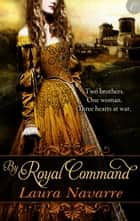 By Royal Command eBook by Laura Navarre