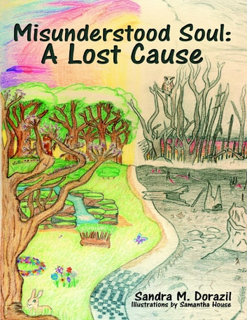 Misunderstood Soul: A Lost Cause ebook by Sandra M. Dorazil,Samantha House