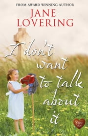 I Don't Want to Talk About It ebook by Jane Lovering