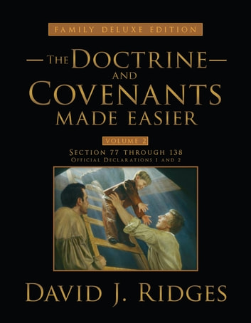 Doctrine and Covenants Made Easier Volume 2 ( Family Deluxe Edition) ebook by David J. Ridges