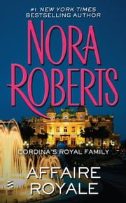 Affaire Royale - Cordina's Royal Family ebook by Nora Roberts